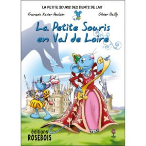 Livre pour enfants : La Petite Souris en Val de Loire